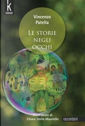 Le storie negli occhi by Vincenzo Patella
