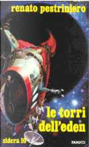 Le torri dell'Eden by Renato Pestriniero