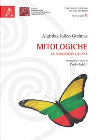 Mitologiche. La semiosfera lituana by Julien Greimas Algirdas
