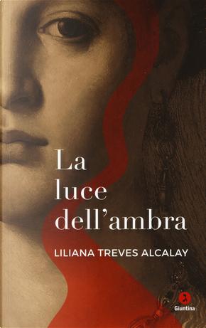 La luce dell'ambra by Liliana Treves Alcalay