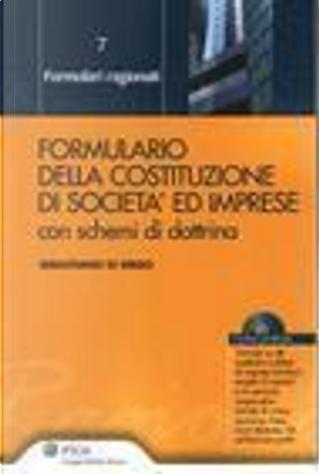 Formulario della costituzione di società ed imprese by Sebastiano Di Diego