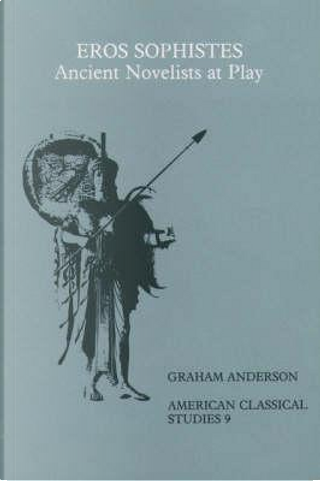 Eros Sophistes by Graham Anderson