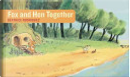 Fox and Hen Together by Béatrice Rodriguez