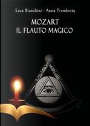 Mozart. Il flauto magico by Luca Bianchini