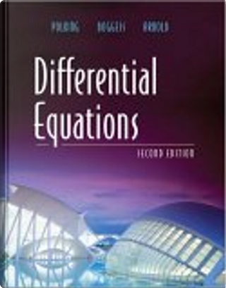 Differential Equations by Albert Boggess, David Arnold, John Polking