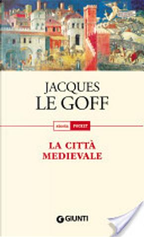 La città medievale by Jacques Le Goff