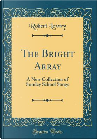 The Bright Array by Robert Lowry