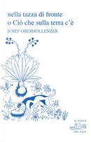 Nella tazza di fronte o Ciò che sulla terra c'è by Josef Oberhollenzer