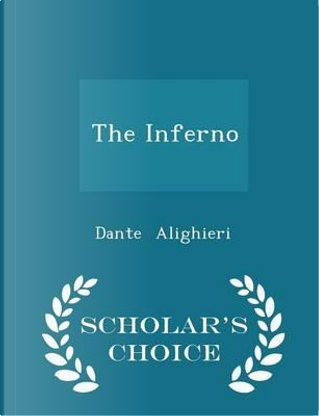 The Inferno - Scholar's Choice Edition by Dante Alighieri