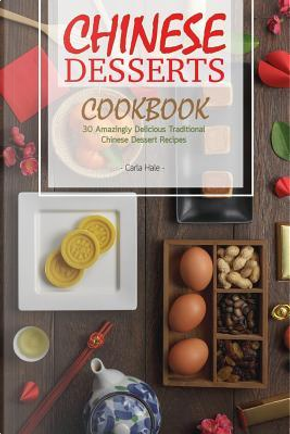 Chinese Desserts Cookbook by Carla Hale