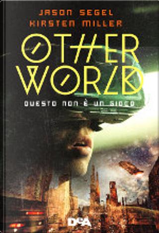 Otherworld by Jason Segel, Kirsten Miller