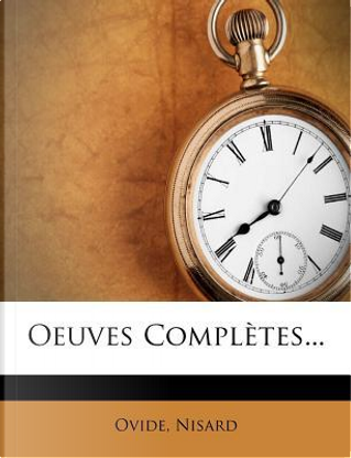 Oeuves Completes. by Nisard