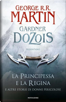 La principessa e la regina by George R.R. Martin