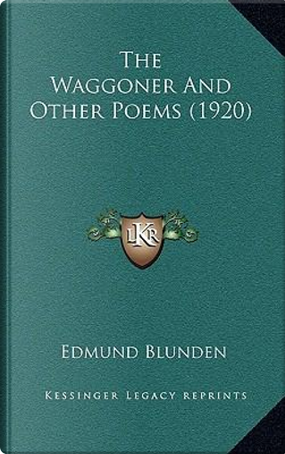 The Waggoner and Other Poems (1920) by Edmund Blunden