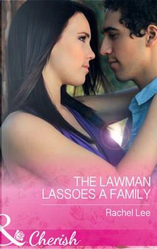 Lawman Lassoes a Family by Rachel Lee