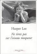 Ne tirez pas sur l'oiseau moqueur by Harper Lee