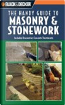 Black and Decker: The Handy Guide to Masonry and Stonework: Includes Decorative Concrete Treatments by Creative Publishing international