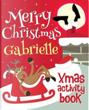 Merry Christmas Gabrielle - Xmas Activity Book by XmasSt