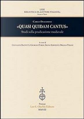 «Quasi quidam cantus». Studi sulla predicazione medievale by Carlo Delcorno