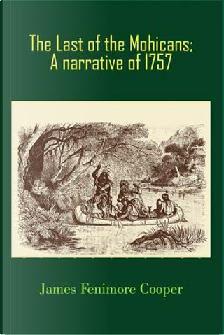 The Last of the Mohicans; A narrative of 1757 (Illustrated) by James Fenimore Cooper