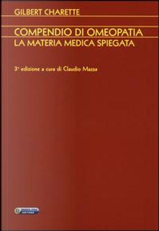 Compendio di omeopatia. La materia medica spiegata by Gilbert Charette