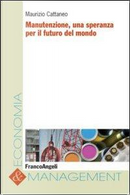 Manutenzione, una speranza per il futuro del mondo by Maurizio Cattaneo