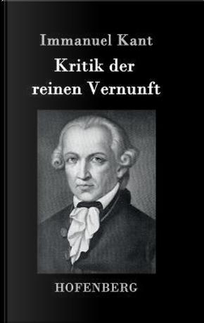 Kritik der reinen Vernunft by Immanuel Kant
