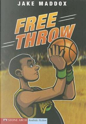 Free Throw by Jake Maddox
