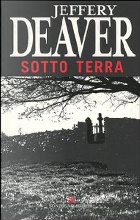 Sotto terra by Jeffery Deaver