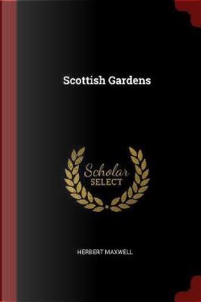 Scottish Gardens by Herbert Maxwell