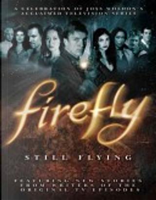 Firefly: Still Flying by Ben Edlund, Brett Matthews, Jane Espenson, Jose Molina