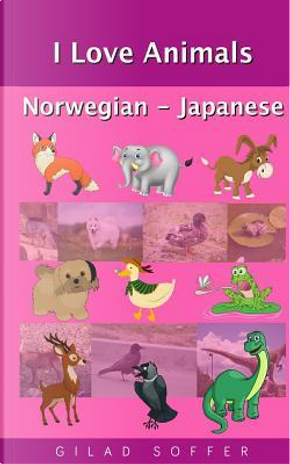 I Love Animals Norwegian - Japanese by Gilad Soffer