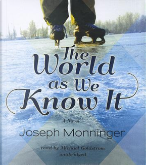 The World As We Know It by Joseph Monninger