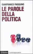 Le parole della politica by Gianfranco Pasquino