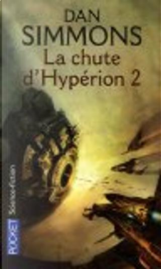 La chute d'Hypérion, Tome 2 by Dan Simmons