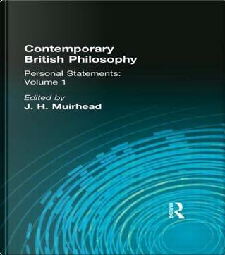 Contemporary British Philosophy by Muirhead  J H