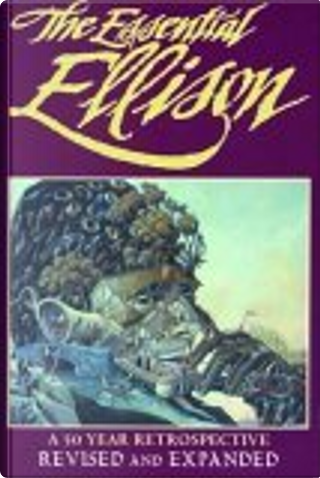 The Essential Ellison by Terry Dowling, Harlan Ellison