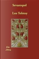 Sevastopol by Leo Nikolayevich Tolstoy