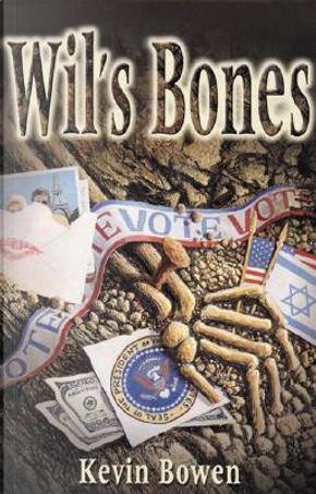 Wil's Bones by Kevin Bowen