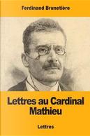 Lettres au Cardinal Mathieu by Ferdinand Brunetière