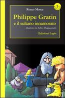 Philippe Gratin e il sultano innamorato by Renzo Mosca