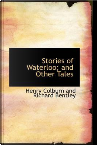 Stories of Waterloo; and Other Tales by Henry Colburn