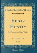 Edgar Huntly, Vol. 1 by Charles Brockden Brown