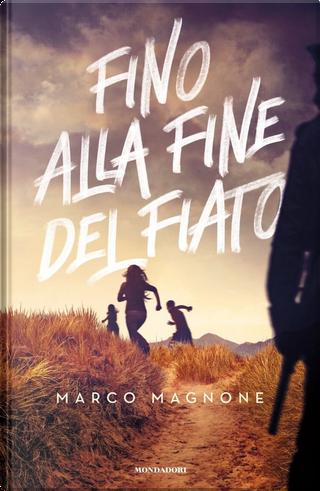 Fino alla fine del fiato by Marco Magnone