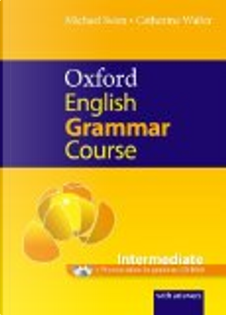 Oxford English Grammar Course: Intermediate: with Answers CD-ROM Pack by Michael Swan