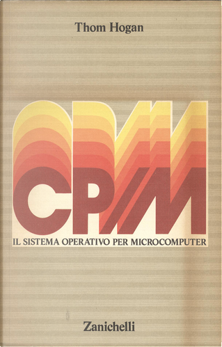 CP/M Il sistema operativo per microcomputer by Thom Hogan