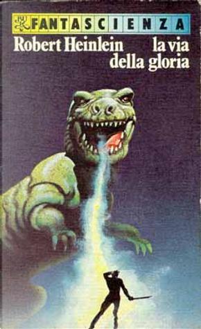 La via della gloria by Robert A. Heinlein