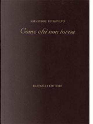 Come chi non torna by Salvatore Ritrovato
