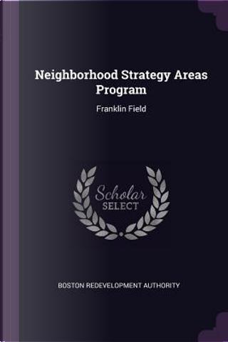 Neighborhood Strategy Areas Program by Boston Redevelopment Authority