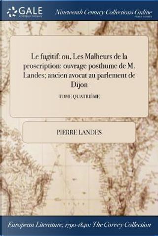 Le fugitif by Pierre Landes
